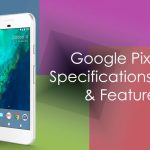 All About Google Pixel 2: Facts, Rumors, Price and Release Date
