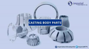 A New and Innovative Creation Of Designing Casting Body Parts